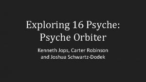 Exploring 16 Psyche Psyche Orbiter Kenneth Jops Carter