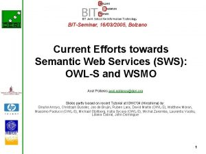 BITSeminar 16032005 Bolzano Current Efforts towards Semantic Web