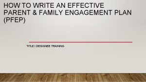 HOW TO WRITE AN EFFECTIVE PARENT FAMILY ENGAGEMENT