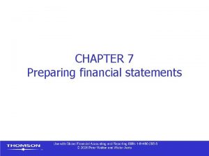 CHAPTER 7 Preparing financial statements Contents Constructing financial