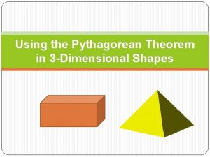 Using the Pythagorean Theorem in 3 Dimensional Shapes