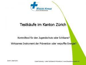 Testkufe im Kanton Zrich Kontrolltool fr den Jugendschutz