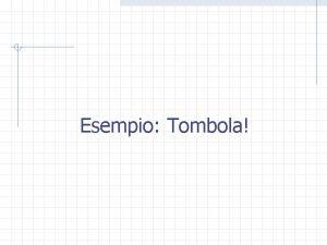 Esempio Tombola 2 Random numbers package java util