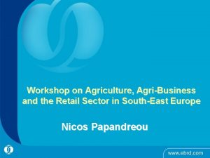 Workshop on Agriculture AgriBusiness and the Retail Sector