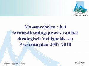 Maasmechelen het totstandkomingsproces van het Strategisch Veiligheids en