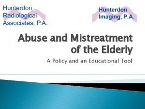 Abuse and Mistreatment of the Elderly A Policy
