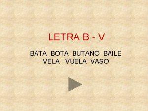 LETRA B V BATA BOTA BUTANO BAILE VELA