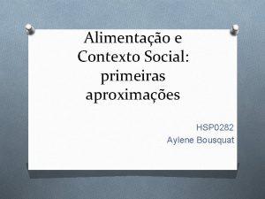 Alimentao e Contexto Social primeiras aproximaes HSP 0282
