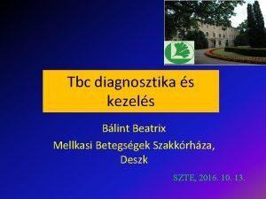 Tbc diagnosztika s kezels Blint Beatrix Mellkasi Betegsgek