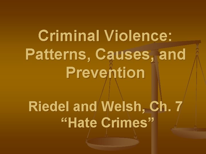 Criminal Violence Patterns Causes and Prevention Riedel and