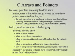 C Arrays and Pointers In Java pointers are