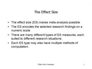 The Effect Size The effect size ES makes