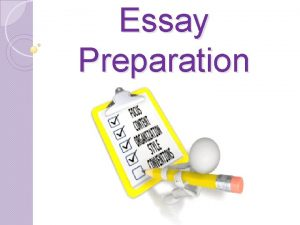 Essay Preparation Two types of essays Writing Prompt