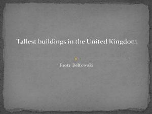 Tallest buildings in the United Kingdom Piotr Betowski