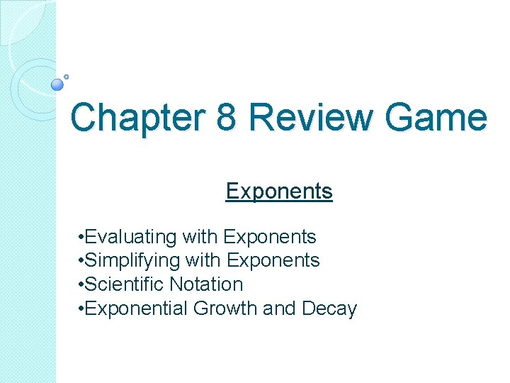 Chapter 8 Review Game Exponents Evaluating with Exponents