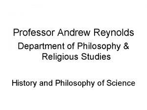 Professor Andrew Reynolds Department of Philosophy Religious Studies