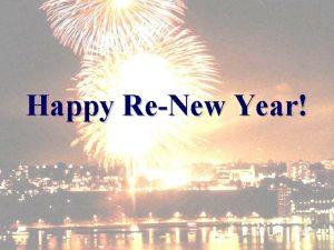 Happy ReNew Year Happy ReNew Year You Cannot