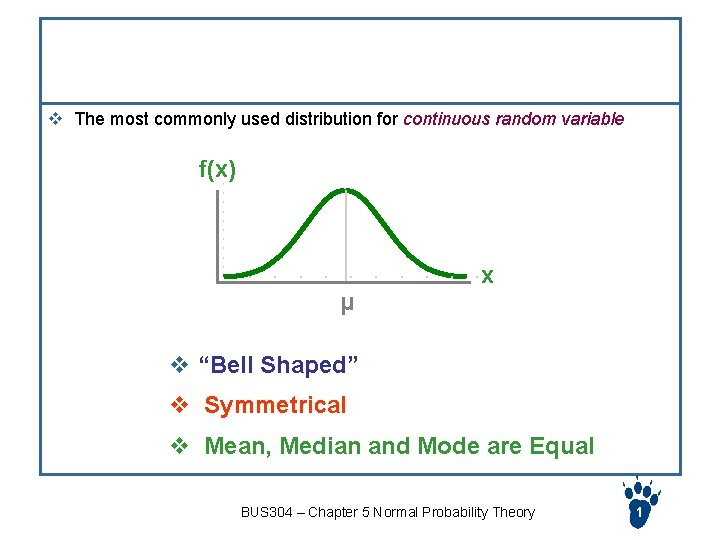 Normal Distribution v The most commonly used distribution