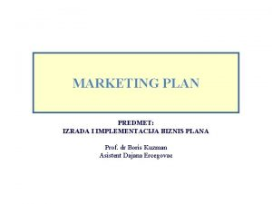 MARKETING PLAN PREDMET IZRADA I IMPLEMENTACIJA BIZNIS PLANA