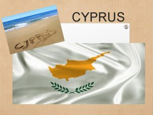 CYPRUS Geographical position Cyprus geography Cyprus is the
