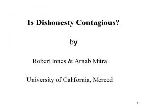 Is Dishonesty Contagious by Robert Innes Arnab Mitra