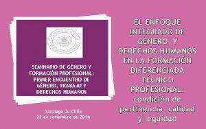 SEMINARIO DE GNERO Y FORMACIN PROFESIONAL PRIMER ENCUENTRO