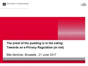 The proof of the pudding is in the
