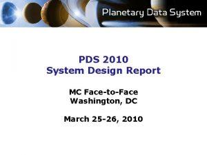 PDS 2010 System Design Report MC FacetoFace Washington