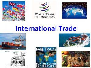 International Trade What is International Trade International trade