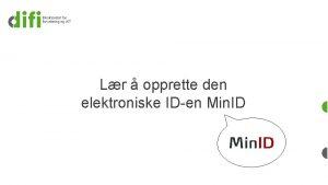 Lr opprette den elektroniske IDen Min ID Kva