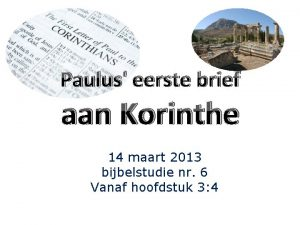 Paulus eerste brief aan Korinthe 14 maart 2013