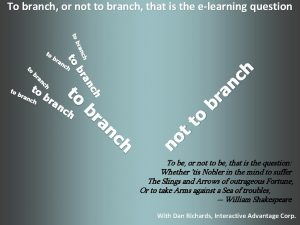 To branch or not to branch that is
