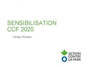 SENSIBILISATION CCF 2020 Niveau Primaire UN REPAS QUOTIDIEN