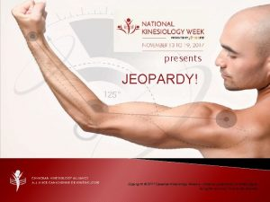 presents JEOPARDY Copyright 2017 Canadian Kinesiology Alliance Alliance