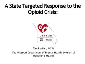 A State Targeted Response to the Opioid Crisis