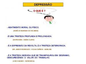 DEPRESSO O QUE ABATIMENTO MORAL OU FSICO AURLIO