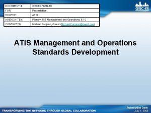 DOCUMENT GSC 13 PLEN40 FOR Presentation SOURCE ATIS