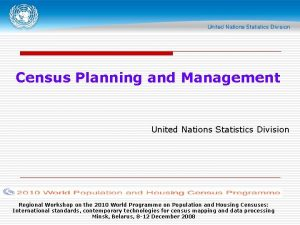 Census Planning and Management United Nations Statistics Division