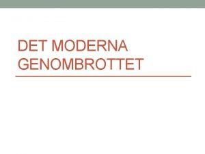 DET MODERNA GENOMBROTTET Det moderna genombrottet Georg Brandes