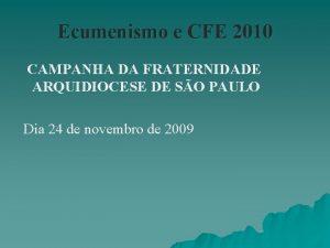 Ecumenismo e CFE 2010 CAMPANHA DA FRATERNIDADE ARQUIDIOCESE