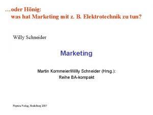 oder Hnig was hat Marketing mit z B