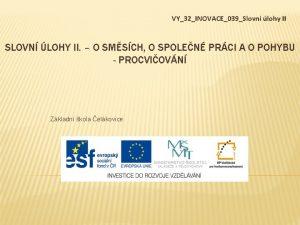 VY32INOVACE039Slovn lohy II SLOVN LOHY II O SMSCH