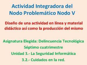 Actividad Integradora del Nodo Problemtico Nodo V Diseo