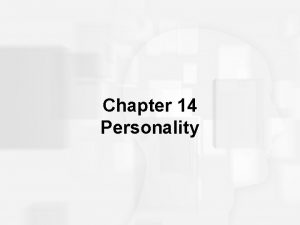 Chapter 14 Personality Quiz Some More Terms Personality