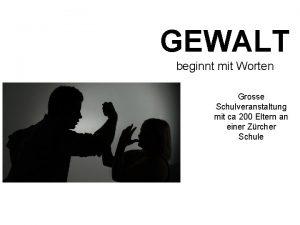 GEWALT beginnt mit Worten Grosse Schulveranstaltung mit ca
