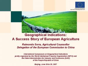 Geographical Indications A Success Story of European Agriculture