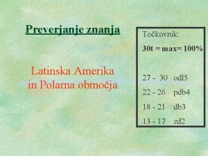 Preverjanje znanja Tokovnik 30 t max 100 Latinska