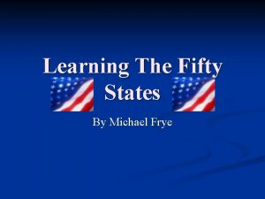 Learning The Fifty States By Michael Frye Analyze