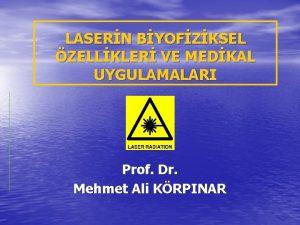 LASERN BYOFZKSEL ZELLKLER VE MEDKAL UYGULAMALARI Prof Dr