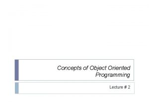 Concepts of Object Oriented Programming Lecture 2 Methods